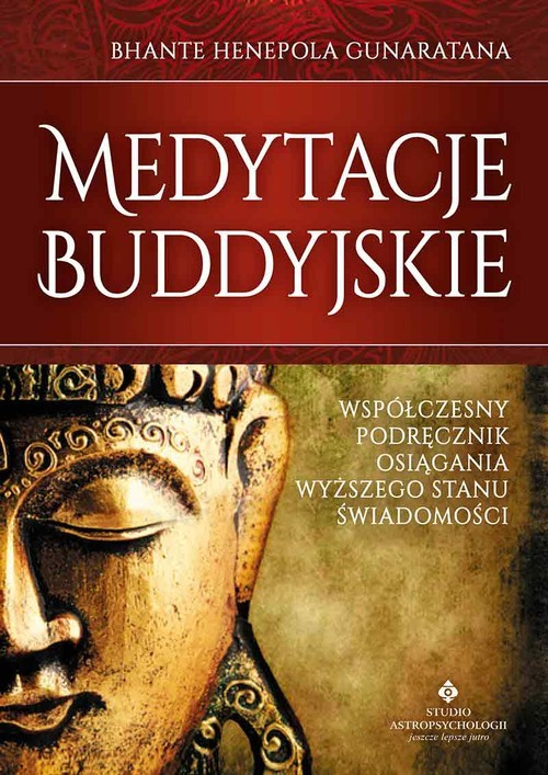 okładka Medytacje buddyjskie Współczesny podręcznik osiągania wyższego stanu świadomości, Książka | Bhante Gunaratana