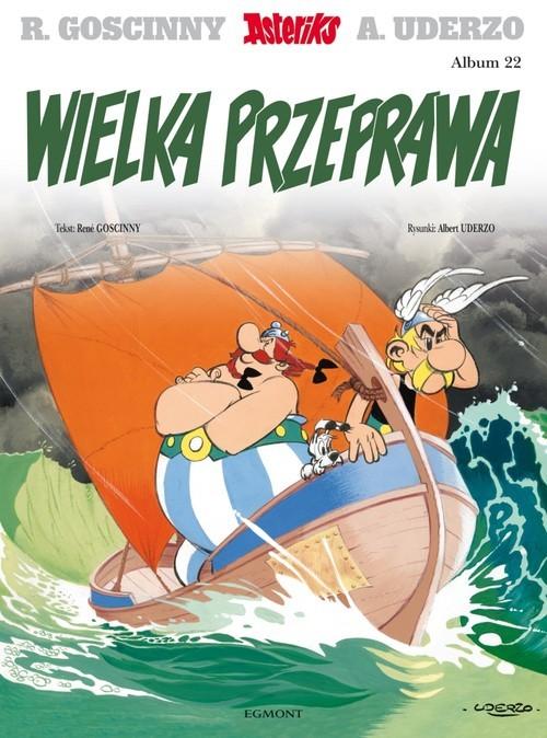 okładka Asteriks Wielka przeprawa Tom 22, Książka | René Goscinny, Albert Uderzo