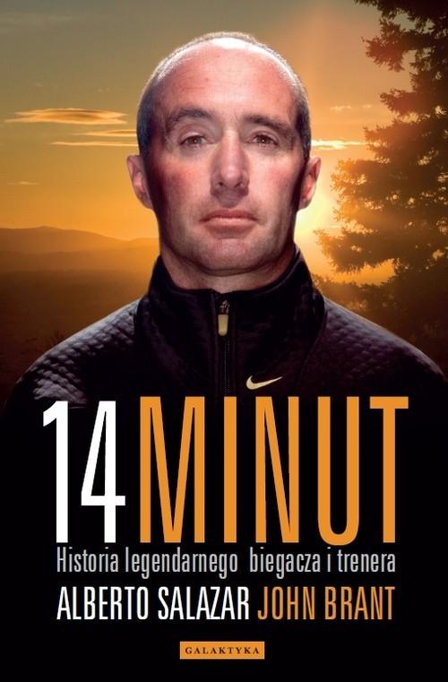 okładka 14 minut Historia legendarnego biegacza i trenera, Książka | Alberto Salazar, John Brant