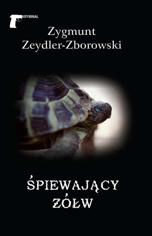 okładka Śpiewający żółw, Książka | Zygmunt Zeydler-Zborowski