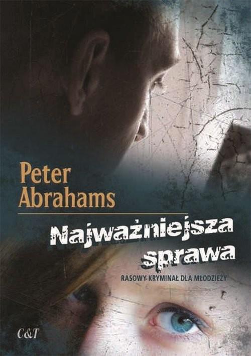 okładka Najważniejsza sprawa, Książka | Abrahams Peter
