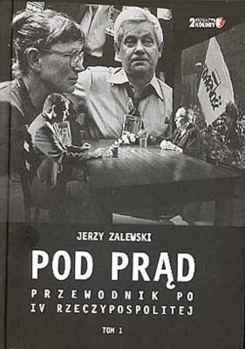 okładka Pod Prąd Przewodnik po IV Rzeczypospolitej, Książka   Zalewski Jerzy