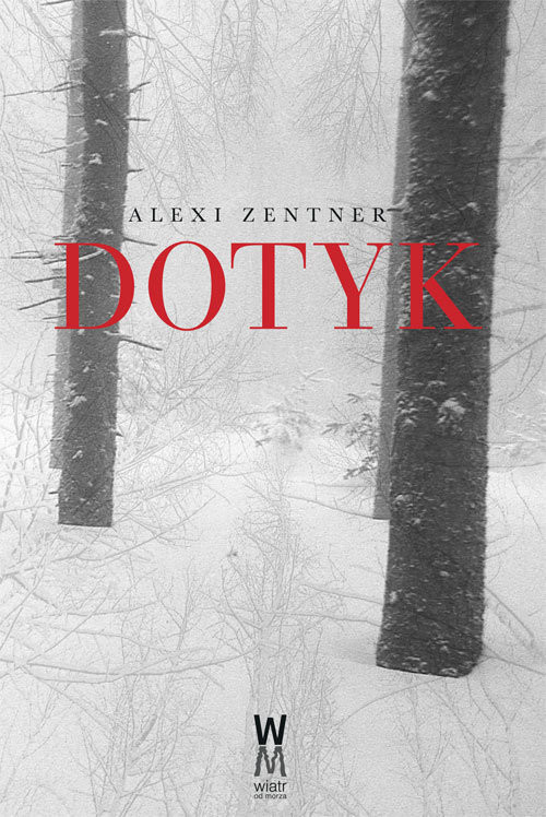 okładka Dotyk, Książka | Zentner Alexi