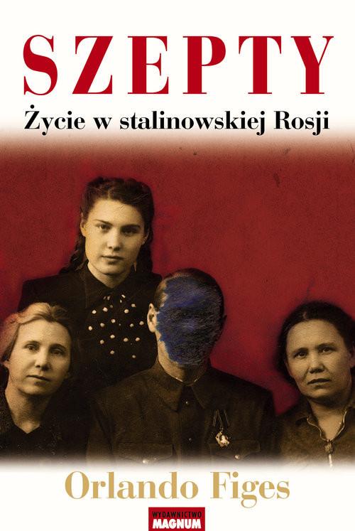 okładka Szepty Życie w stalinowskiej Rosji, Książka | Orlando Figes