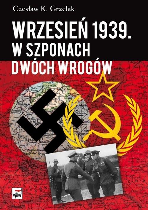 okładka Wrzesień 1939 W szponach dwóch wrogów, Książka   Grzelak Czesław