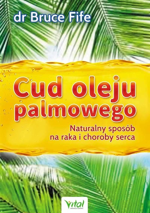 okładka Cud oleju palmowego Naturalny sposób na raka i choroby serca, Książka | Bruce Fife