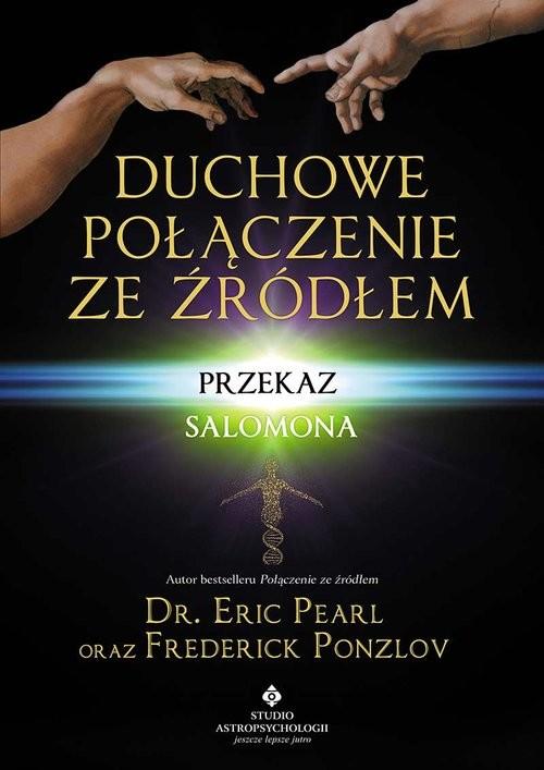 okładka Duchowe połączenie ze źródłem Przekaz Salomona, Książka | Eric Pearl, Frederick Ponzlov