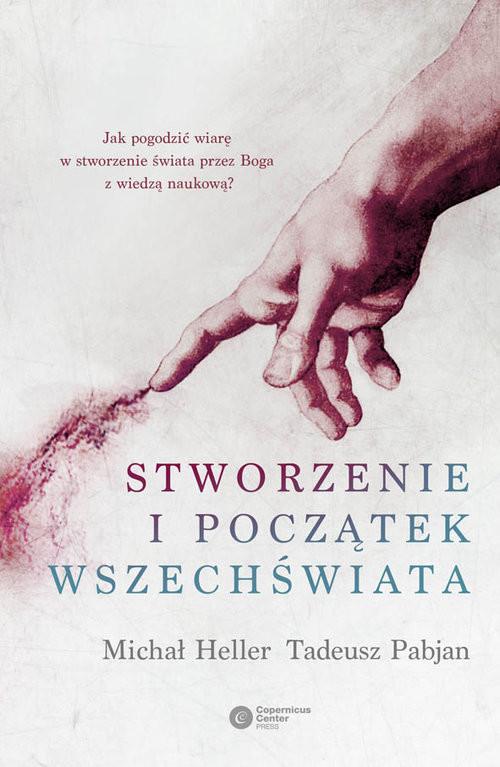 okładka Stworzenie i początek wszechświata Teologia-Filozofia-Kosmologia, Książka | Michał Heller, Tadeusz Pabjan