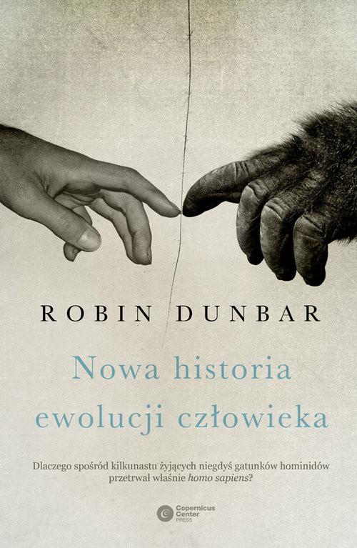 okładka Nowa historia ewolucji człowieka, Książka   Dunbar Robin