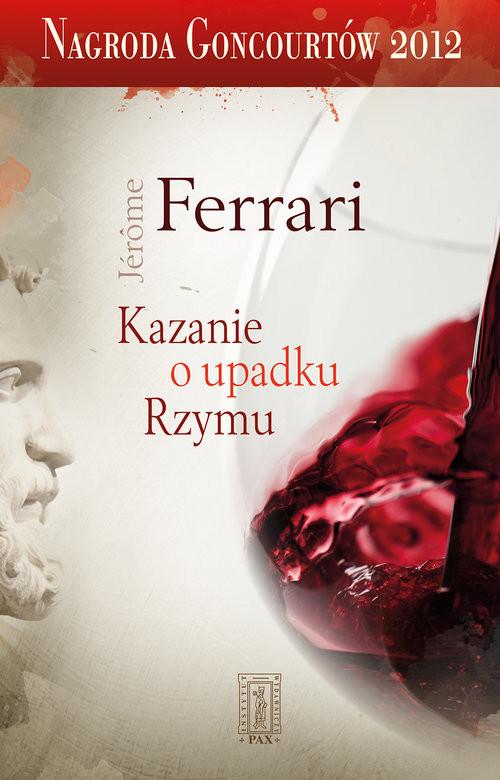 okładka Kazanie o upadku Rzymu, Książka   Ferrari Jerome