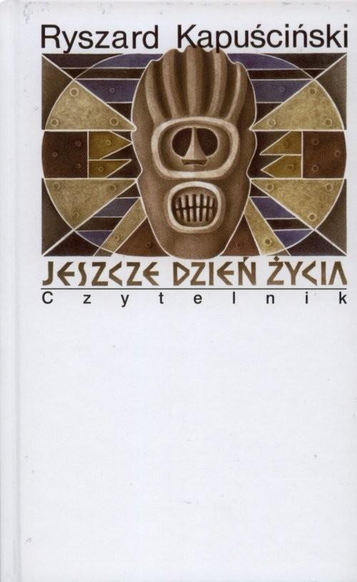 okładka Jeszcze dzień życia, Książka | Kapuściński Ryszard
