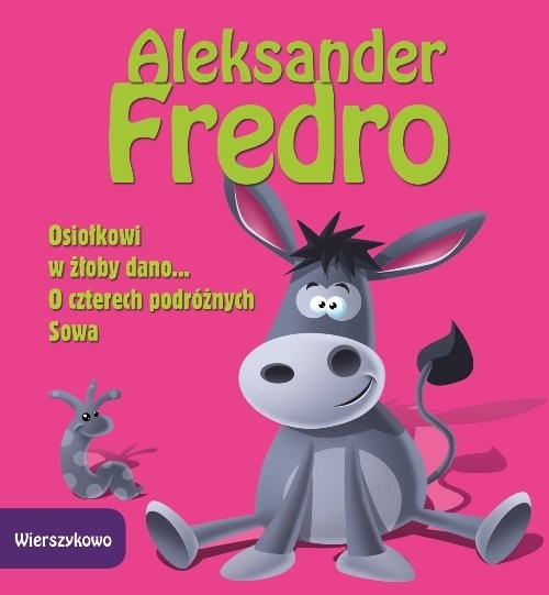 okładka Osiołkowi w żłoby dano O czterech podróżnych Sowa, Książka | Fredro Aleksander