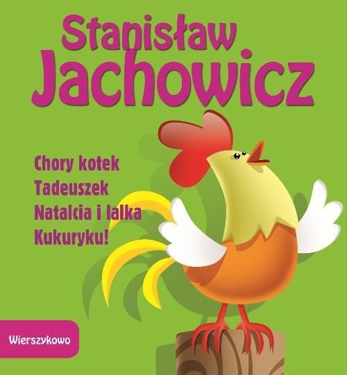 okładka Chory kotek Tadeuszek Natalcia i lalka Kukuryku, Książka | Jachowicz Stanisław