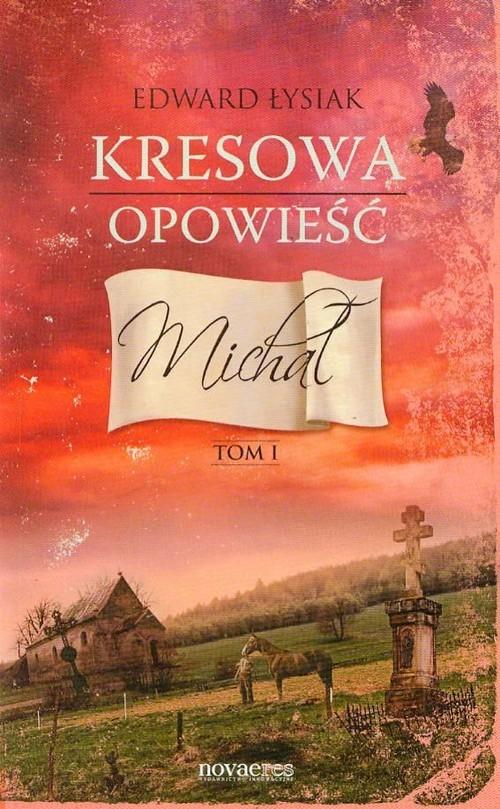 okładka Kresowa opowieść Tom 1 Michałksiążka |  | Łysiak Edward
