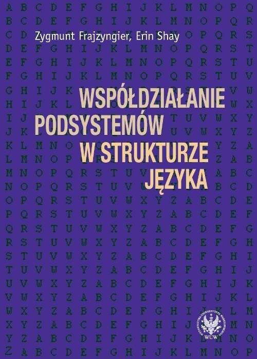 okładka Współdziałanie podsystemów w strukturze językaksiążka      Zygmunt Frajzyngier, Erin Shay