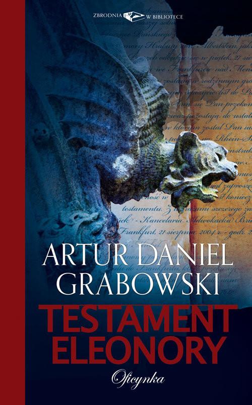 okładka Testament Eleonory, Książka | Artur Daniel Grabowski