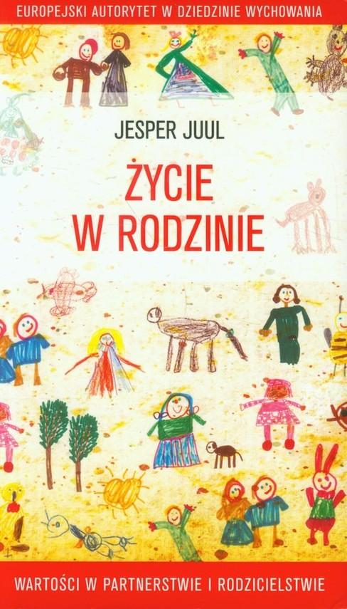 okładka Życie w rodzinie Wartości w partnerstwie i rodzicielstwie, Książka | Juul Jesper