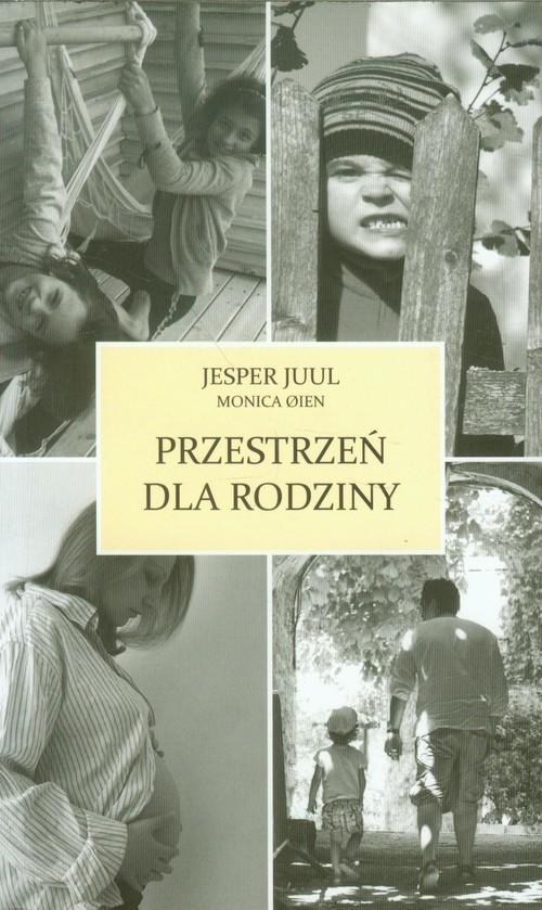 okładka Przestrzeń dla rodziny, Książka | Jesper Juul, Monica Oien