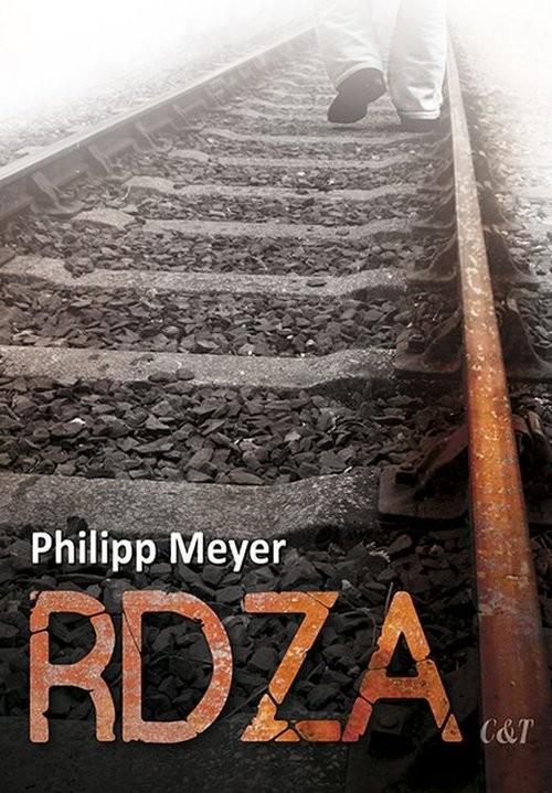 okładka Rdza, Książka | Philipp Meyer