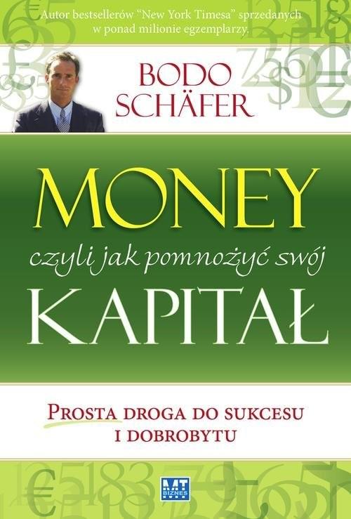 okładka Money Jak pomnożyć swój kapitał czyli prosta droga do sukcesu i dobrobytu, Książka | Bodo Schäfer