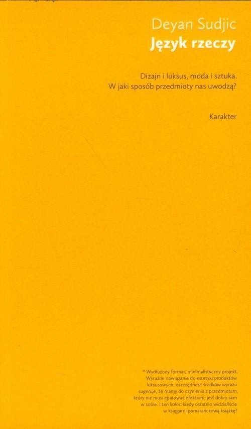 okładka Język rzeczy Dizajn i luksus, moda i sztuka. W jaki sposób przedmioty nas uwodzą?, Książka | Sudjic Deyan