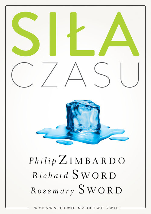 okładka Siła czasu, Książka | Philip G. Zimbardo, Richard M.  Sword, R Sword
