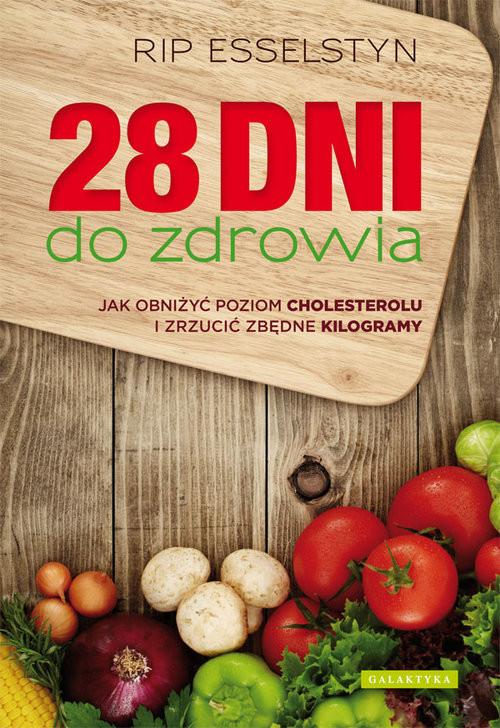 okładka 28 dni do zdrowia Jak obniżyć poziom cholesterolu i zrzucić zbędne kilogramy, Książka | Esselstyn Rip