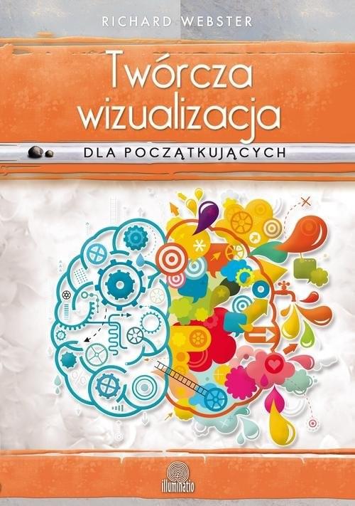 okładka Twórcza wizualizacja dla początkujących Osiągaj cele i spełniaj marzenia, Książka | Richard Webster