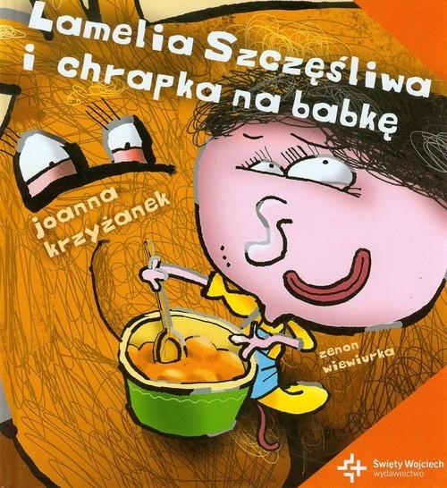 okładka Lamelia Szczęśliwa i chrapka na babkę, Książka | Joanna  Krzyżanek