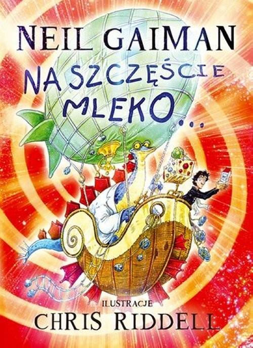 okładka Na szczęście mleko, Książka | Gaiman Neil