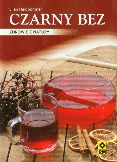okładka Czarny bez Zdrowie z natury, Książka | Heidbohmer Ellen