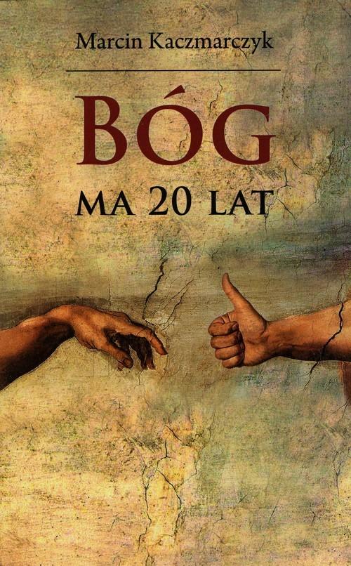 okładka Bóg ma 20 lat, Książka | Marcin Kaczmarczyk
