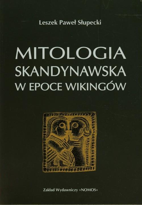 okładka Mitologia skandynawska w epoce Wikingów, Książka   Leszek Paweł Słupecki