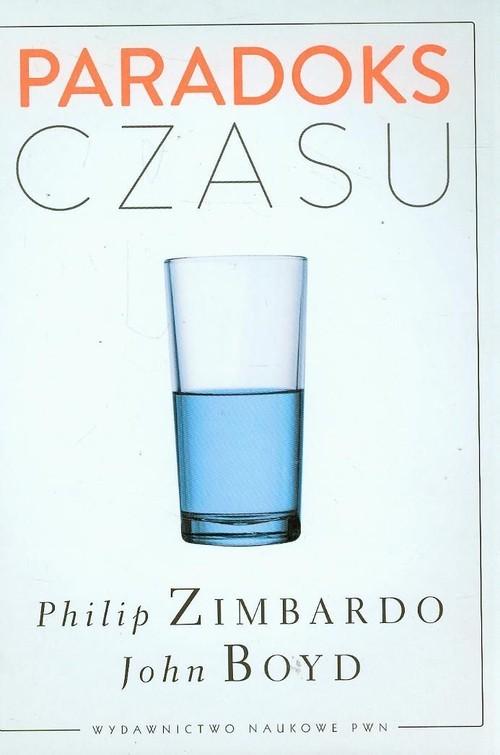 okładka Paradoks czasuksiążka      Philip G. Zimbardo, John  Boyd