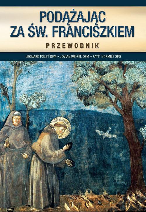 okładka Podążając za św. Franciszkiem Przewodnik, Książka | Foley Leonard