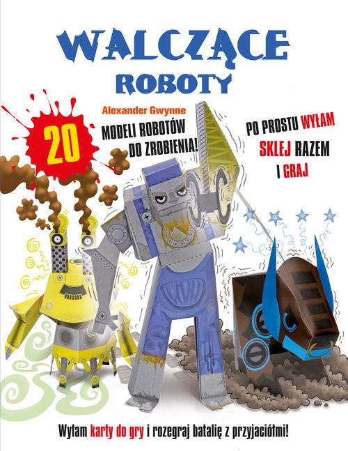 okładka Walczące Roboty, Książka | Gwynne Alexander