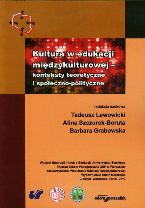 okładka Kultura w edukacji międzykulturowej Konteksty teoretyczne i społeczno-polityczne, Książka |