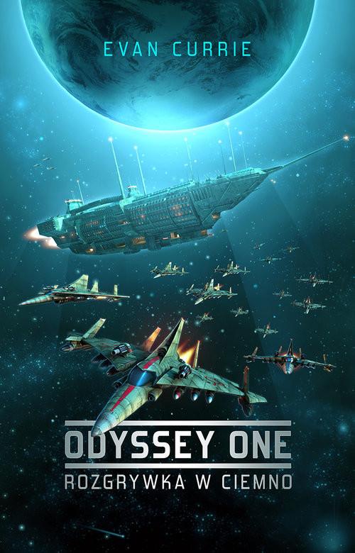 okładka Odyssey One Rozgrywka w ciemno, Książka | Evan Currie