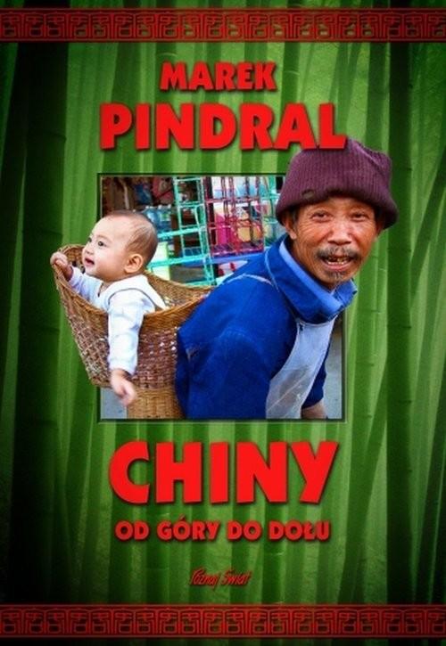 okładka Chiny od góry do dołu, Książka | Marek Pindral