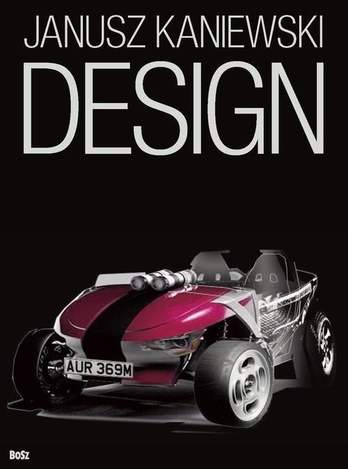 okładka Design Wykłady i rozmowy o projektowaniu przyszłości, Książka | Kaniewski Janusz