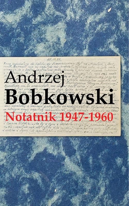 okładka Notatnik 1947-1960, Książka | Bobkowski Andrzej
