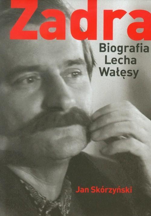 okładka Zadra Biografia Lecha Wałęsy, Książka | Skórzyński Jan