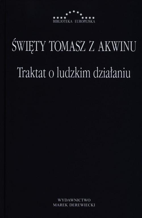 okładka Traktat o ludzkim działaniu, Książka | Tomasz z Akwinu Święty