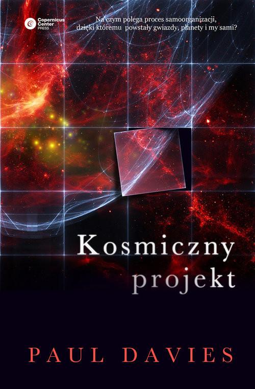 okładka Kosmiczny projekt Twórcze zdolności przyrody w porządkowaniu wszechświata, Książka | Paul Davies