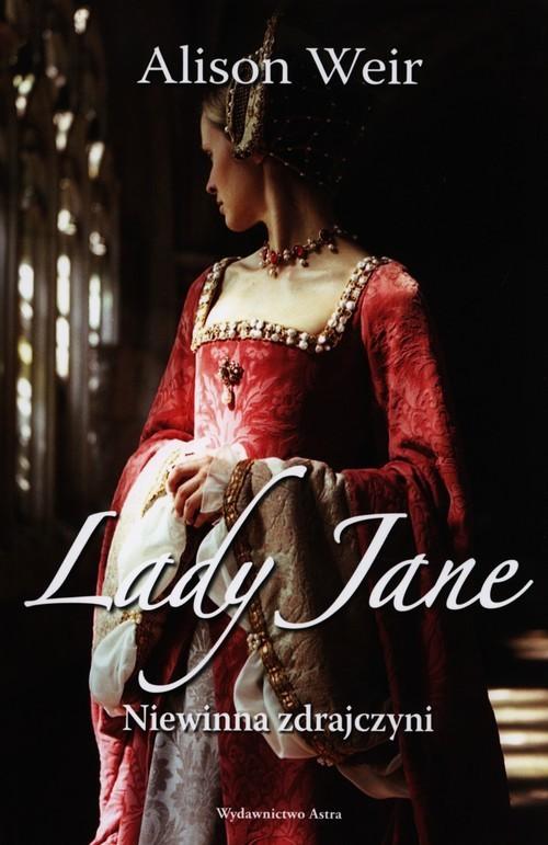 okładka Lady Jane Niewinna zdrajczyni, Książka | Alison Weir