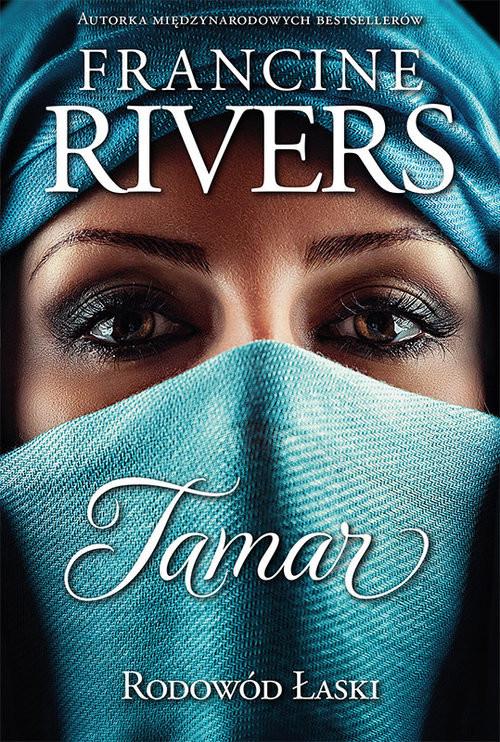 okładka Rodowód łaski Tamar, Książka   Francine Rivers
