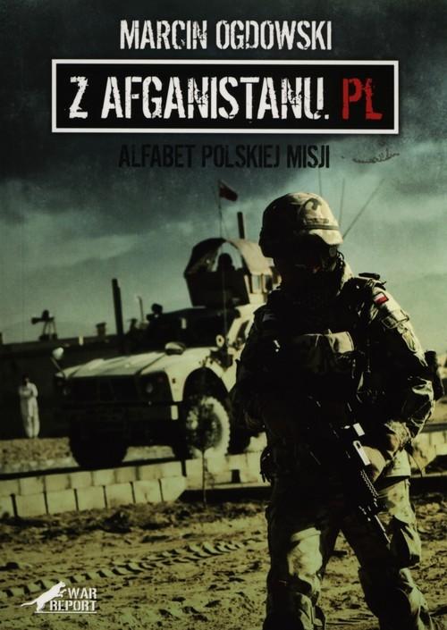 okładka Z Afganistanu.pl Alfabet polskiej misji, Książka | Marcin Ogdowski