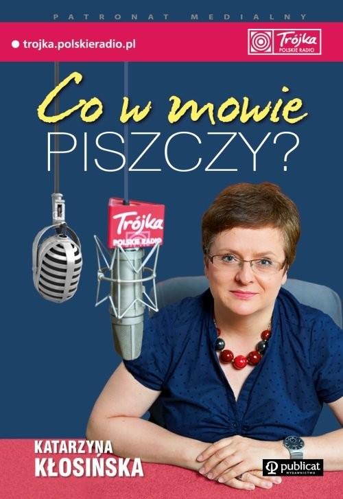 okładka Co w mowie piszczy?, Książka | Katarzyna Kłosińska