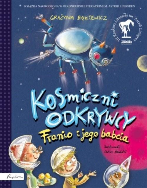okładka Kosmiczni odkrywcy Franio i jego babciaksiążka      Bąkiewicz Grażyna