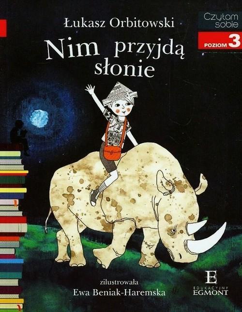 okładka Czytam sobie Nim przyjdą słonie Poziom 3, Książka | Orbitowski Łukasz